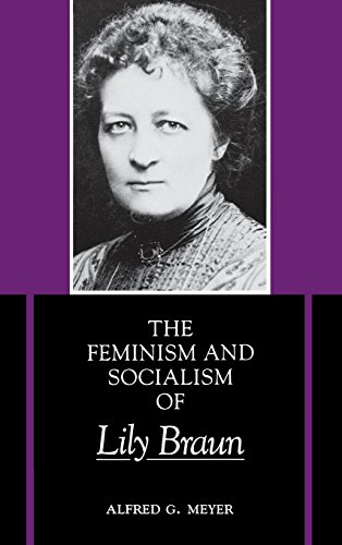 The Feminism and Socialism of Lily Braun - Alfred G. Meyer