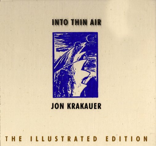 Into Thin Air: A Personal Account of the Mount Everest Disaster (The Illustrated Edition) - Jon Krakauer