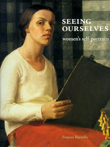 Seeing Ourselves: Women's Self-portraits - Borzello, Frances
