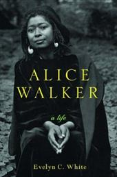 Alice Walker: A Life - White, Evelyn C.