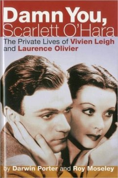 Damn You, Scarlett O'Hara: The Private Lives of Vivien Leigh and Laurence Olivier - Porter, Darwin Moseley, Roy