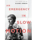 An Emergency in Slow Motion - William Todd Schultz