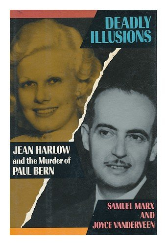Deadly Illusions: Jean Harlow and the Murder of Paul Bern - Samuel Marx