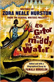 Go Gator And Muddy The Water - Zora Neale Hurston, Pamela Bordelon