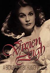 Vivien Leigh: A Biography - Vickers, Hugo