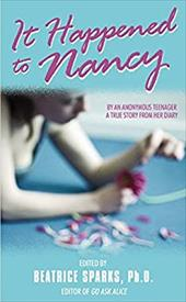 It Happened to Nancy: By an Anonymous Teenager - Anonymous / Sparks, Beatrice / Sheranian, Dathan