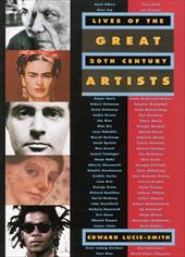 Lives of the Great 20th-Century Artists - Lucie-Smith, Edward