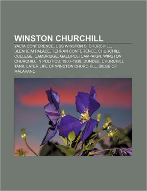Winston Churchill: Yalta Conference, USS Winston S. Churchill, Blenheim Palace, Tehran Conference, Churchill College, Cambridge