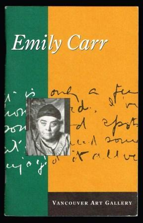 Emily Carr: Vancouver Art Gallery - CARR, Emily; Vancouver Art Gallery