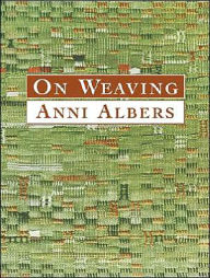 On Weaving - Anni Albers