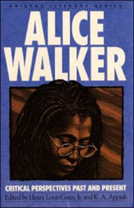 Alice Walker: Critical Perspectives Past and Present - Henry L. Gates