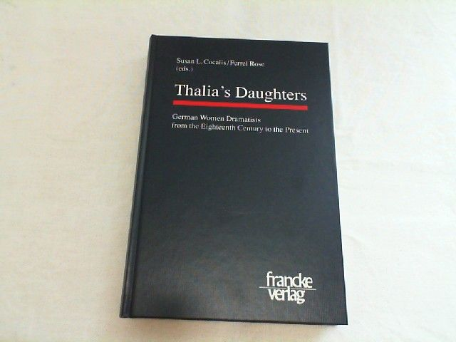 Thalia's daughters : German women dramatists from the eighteenth century to the present. - Cocalis, Susan L.
