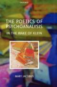 The Poetics of Psychoanalysis: In the Wake of Klein