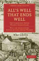 All's Well that Ends Well: The Cambridge Dover Wilson Shakespeare (Cambridge Library Collection - Literary  Studies)