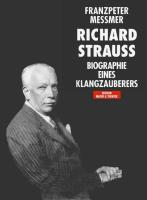Richard Strauss. Biographie eines Klangzauberers