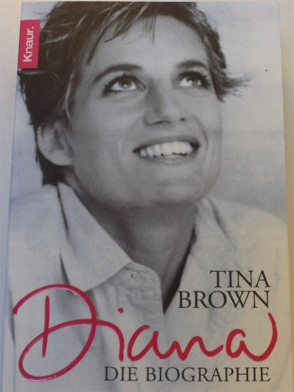 Tina Brown: Diana. Die Biographie