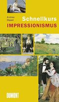 Schnellkurs Impressionismus - Andrea Dippel