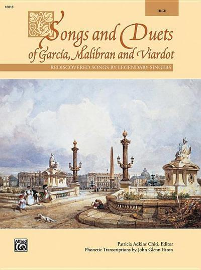 Songs and Duets of Garcia, Malibran and Viardot: High Voice - Patricia A. Chiti