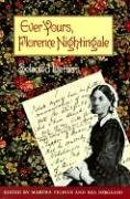 Ever Yours, Florence Nightingale: Selected Letters - Florence Nightingale