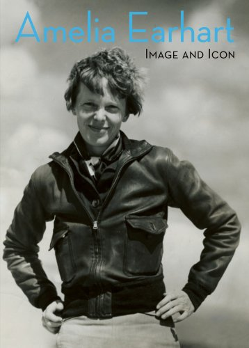 Amelia Earhart: Image and Icon - Sue Butler; Kristen Lubben