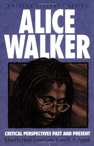 Alice Walker: Critical Perspectives Past And Present (Amistad Literary Series) - Henry L. Gates