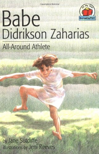 Babe Didrikson Zaharias: All-Around Athlete (On My Own Biographies) - Jane Sutcliffe