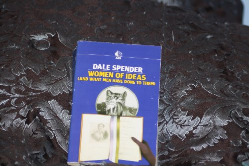 Women of Ideas : And What Men Have Done to Them - Dale Spender