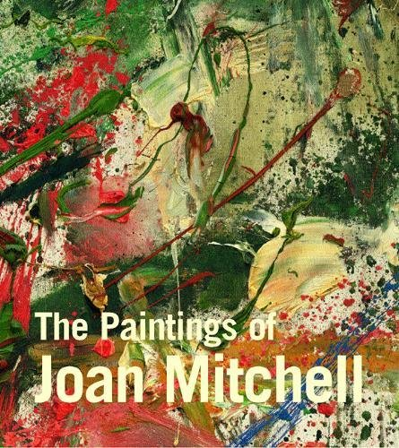 Paintings of Joan Mitchell - Livingston, Jane/ Nochlin, Linda (CON)/ Lee, Yvette (CON)